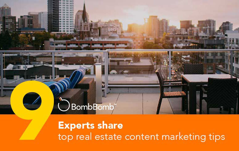 Top Real Estate Content Marketing Tips from 9 Experts